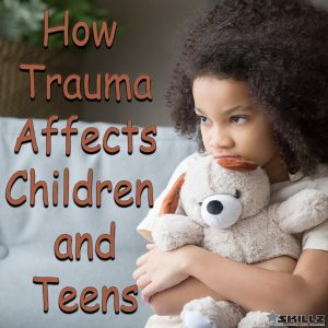 How Trauma Affects Children and Teens